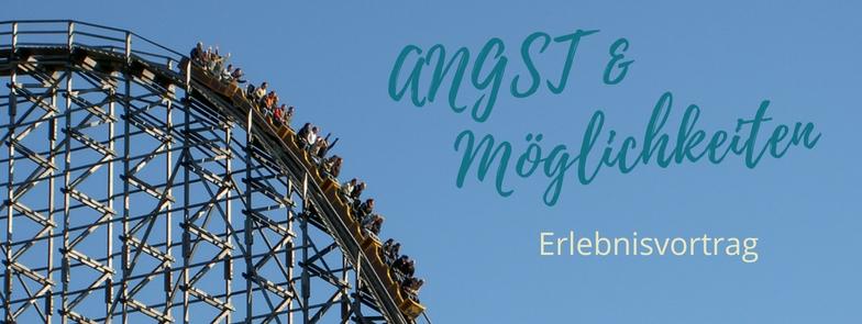 """Erlebnisvortrag """"ANGST & Möglichkeiten"""""""