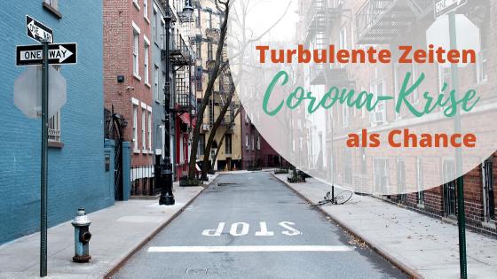 Turbulente Zeiten: Corona-Krise als Chance